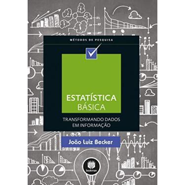 Estatística Básica - Transformando Dados Em Informação - João Luiz Becker - 9788582603123