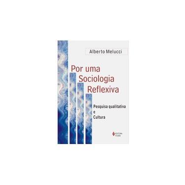 Por uma Sociologia Reflexiva - Pesquisa Qualitativa e Cultura - Melucci, Alberto - 9788532631718