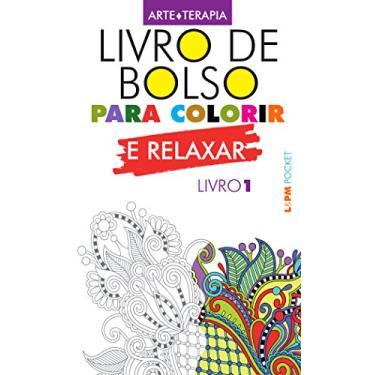 Livro de Bolso Para Colorir e Relaxar - Livro 1 - Pocket - L&pm Editores - 9788525432483