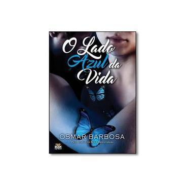 O Lado Azul da Vida - Osmar Barbosa Dos Santos - 9788592620066