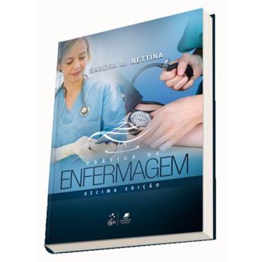 Prática de Enfermagem - 10ª Ed. 2016 - Nettina, Sandra M. - 9788527727501