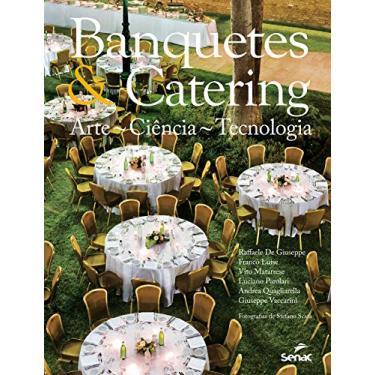 Banquetes e Catering. Arte, Ciência e Tecnologia - Raffaele De Giuseppe - 9788539608935