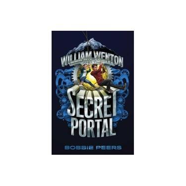 William Wenton and the Secret Portal, Volume 2 (William Wenton)