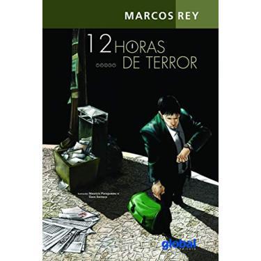 12 Horas de Terror - Rey, Marcos - 9788526010444
