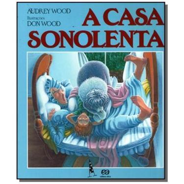 A Casa Sonolenta - Col. Abracadabra - Wood, Audrey - 9788508032761