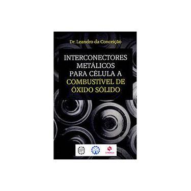 Interconectores Metálicos Para Célula A Combustível de Óxido Sólido - Conceição, Leandro Da - 9788568483022