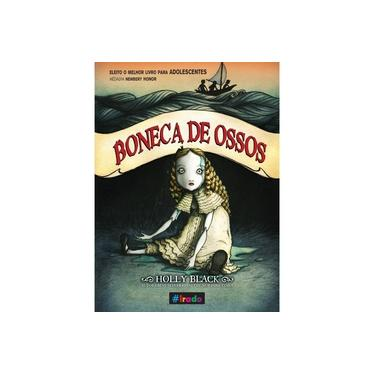 Boneca de Ossos - Black, Holly - 9788581633916