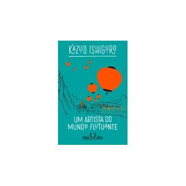 Um Artista do Mundo Flutuante - Kazuo Ishiguro - 9788535931051