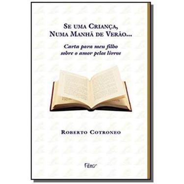 Se Uma Criança, Numa Manha De Verao... - Roberto Cotroneo - 9788532517289