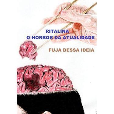 Ritalina, O Horror Da Atualidade