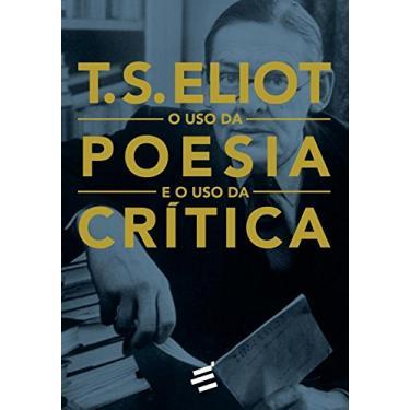 O Uso da Poesia e o Uso da Crítica - Capa Comum - 9788580332025