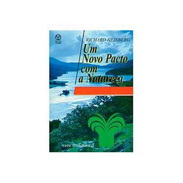Um Novo Pacto com a Natureza - Richard Heinberg - 9789727711499
