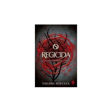 O Regicida (Vol.2 A Caçadora De Bruxos) - Boecker, Virginia - 9788501110107