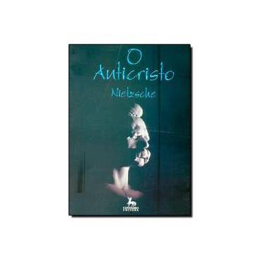 O Anticristo - Nietzsche, Friedrich Wilhelm - 9788588208063