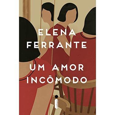 Amor Incômodo, Um - Elena Ferrante - 9788551001370