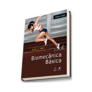 Biomecânica Básica - 7ª Ed. 2016 - Hall, Susan - 9788527728683