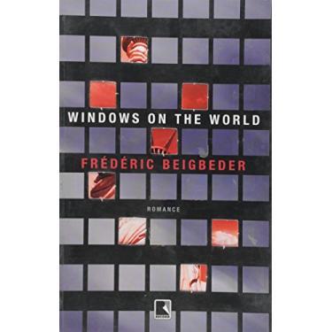 Windows On the World - Beigbeder, Frederic - 9788501072894