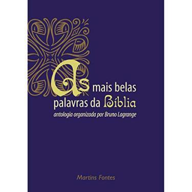 As Mais Belas Palavras da Biblia - Lagrange, Bruno - 9788533622548