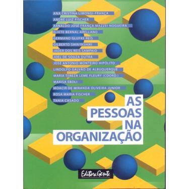As Pessoas na Organização - Fischer, André Luiz; Arellano, Eliete Bernal; Varios; Franca, Ana Cristina Limongi; Nogueira, Arnaldo J. F. Mazzei - 9788573123661