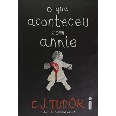 O Que Aconteceu Com Annie - C. J. Tudor - 9788551004753