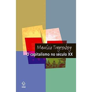 Capitalismo No Seculo Xx, O - Capa Comum - 9788571399822