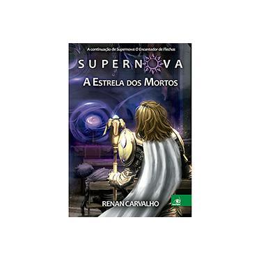 Supernova - A Estrela Dos Mortos - Vol. 2 - Carvalho, Renan - 9788581637914