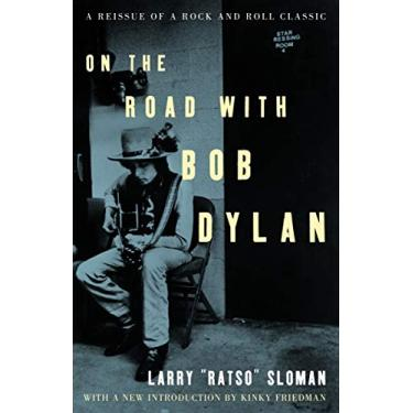 On the Road with Bob Dylan - Larry Sloman - 9781400045969