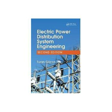 Electric Power Distribution System Engineering, Second Edition - Turan Gonen - 9781420062007