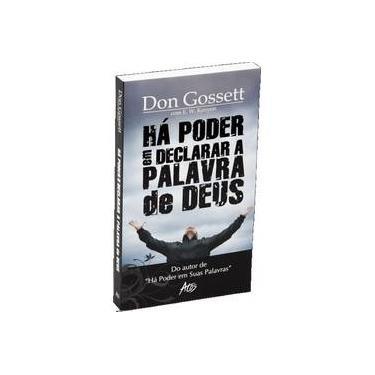 Há Poder em Declarar a Palavra de Deus - Don Gossett - 9788576070887