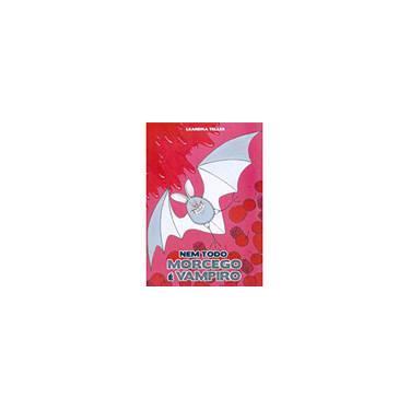 Nem Todo Morcego é Vampiro - Leandra Telles - 9788577184156