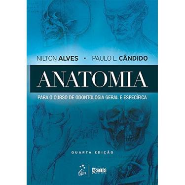 Anatomia Para o Curso de Odontologia Geral e Específica - Nilton Alves - 9788527730204