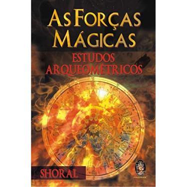 As Forças Mágicas - Les Forces Magiques : Etudes Archéométriques - Shoral - 9788537002667