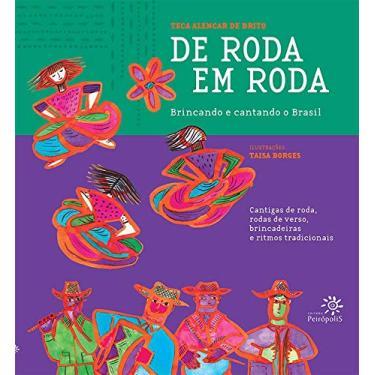 De Roda em Roda: Brincando e Cantando o Brasil (Acompanha CD) - Teca Alencar De Brito - 9788575963272