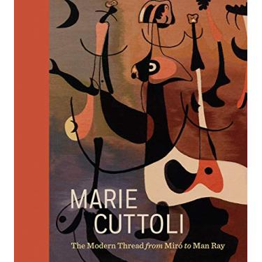 Marie Cuttoli – The Modern Thread from Miró to Man Ray