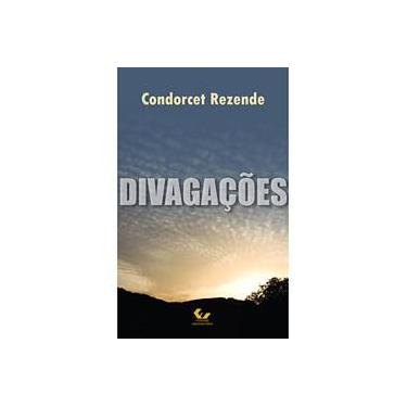 Divagações - Rezende, Condorcet - 9788521804406