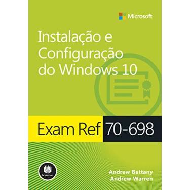 Exam Ref 70-698 - Instalação E Configuração Do Windows 10 - Warren, Andrew - 9788582604823