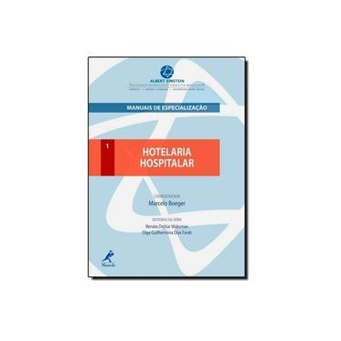 Hotelaria Hospitalar - Col. Manuais de Especialização - Boeger, Marcelo - 9788520431580