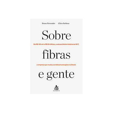 Sobre Fibras e Gente - Barbosa, Chico; Fernandes, Bruno - 9788543102085