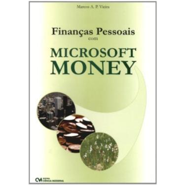 Finanças Pessoais com Microsoft Money - Marcos Aurelio Pimentel Vieira - 9788573936353