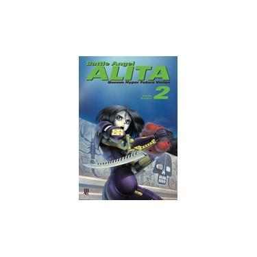 Battle Angel Alita Vol.2 - Kishiro,yukito - 9788545703860