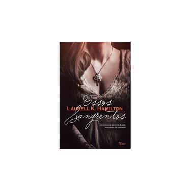 Ossos Sangrentos - Laurell K. Hamilton - 9788532528957