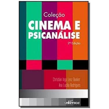 Coleção Cinema e Psicanálise - 2ª Ed. 2015 - Dunker, Christian; Rodrigues, Ana Lucilia - 9788584440573