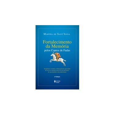 Fortalecimento da Memória: Pelos Contos de Fadas - Martha De Sant'anna - 9788532644633