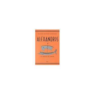 Alexandros - As Areias de Amon - Valerio Massimo Manfredi - 9788532510372