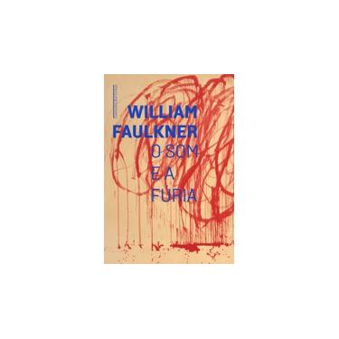 O Som E A Fúria - Faulkner, William - 9788535929423