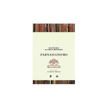 Roteiro da Poesia Brasileira - Parnasianismo - Varios Autores - 9788526011465