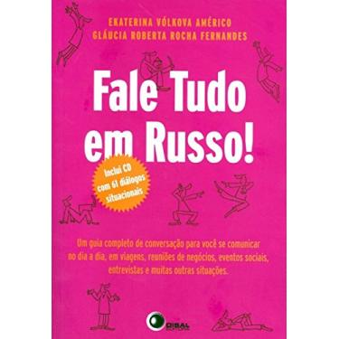 Fale Tudo Em Russo! - Américo, Ekaterina Vólkova; Fernandes, Gláucia Roberta Rocha - 9788578441432