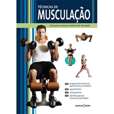 Técnicas de Musculação. Guia Passo a Passo - Felipe Calderon Simon - 9788527904063