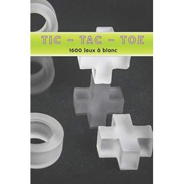 TIC-TAC-TOE 1600 Jeux à blanc: Mon livre de jeux pour on the road