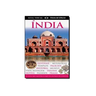 Guia Visual Folha de S. Paulo - Índia - Kindersley, Dorling - 9788574028231